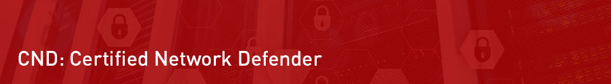CND – Certified Network Defender